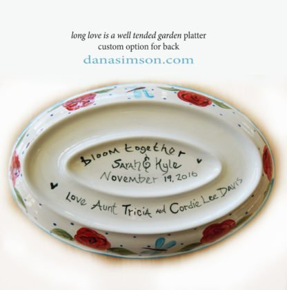 Danasimson.com Custom Wedding Platter; Long Love is a well tended garden bottom with sample personalized names