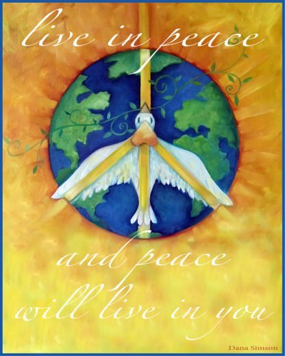"Danasimson.com Live in Peace Art Print shows a peace dove flying over earth. It says ""live in peace & peace will live in you."""